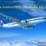 China Southern: Tăng chuyến bay mùa hè đến Mỹ