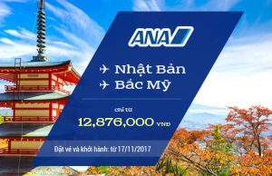 Săn vé rẻ All Nippon Airways thỏa sức bay Nhật Bản, Bắc Mỹ