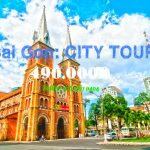 City Tour: Du lịch Tp. Hồ Chí Minh 1 ngày   Du lịch Sài Gòn giá tốt nhất
