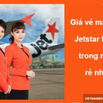 Giá vé máy bay Jetstar Pacific trong nước rẻ nhất