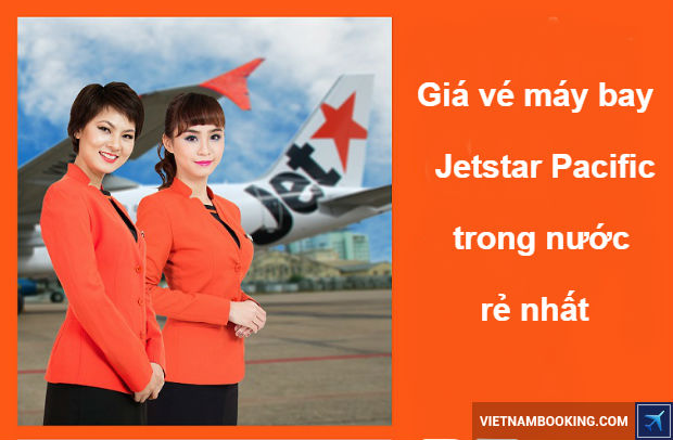 Gia-ve-may-bay-Jetstar-Pacific-trong-nuoc-re-nhat-1-19-5-2017