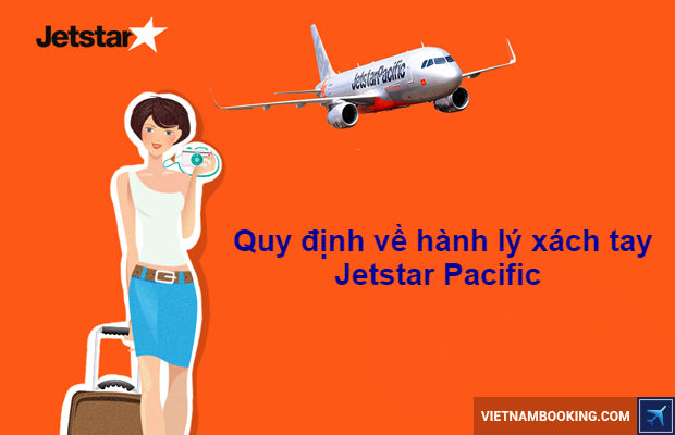 Quy-dinh-ve-hanh-ly-xach-tay-Jetstar-Pacific-3-16-5-2017