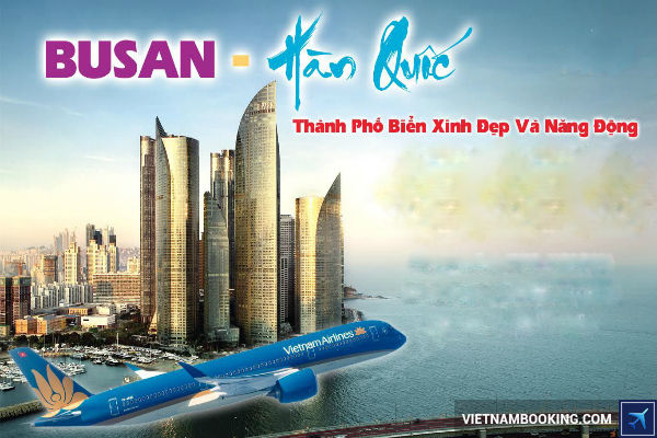 tham-khao-gia-ve-may-bay-tu-TPHCM-di-Busan-29-06-2017-1