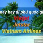 Bảng giá vé máy bay trực tuyến đi Phú Quốc