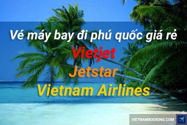 ve-may-bay-di-phu-quoc-gia-re-truc-tuyen-09-06-2017-2