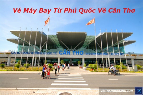 ve-may-bay-tu-Phu-Quoc-ve-Can-Tho-12-06-2017-1