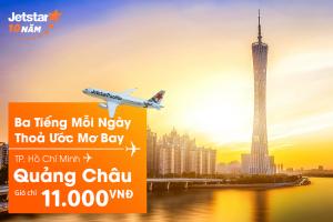 Vé Jetstar khuyến mãi: Bay TPHCM – Quảng Châu chỉ 11.000đ