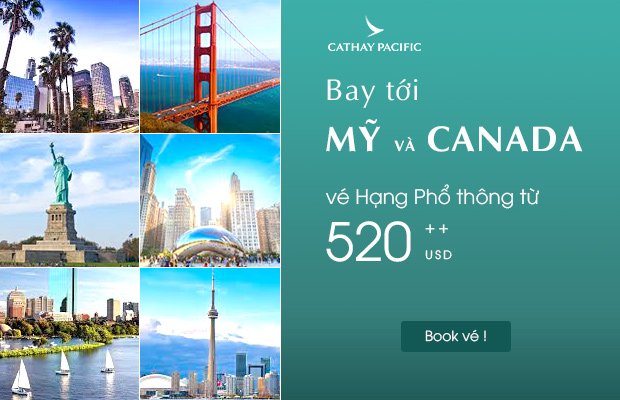 Cathay Pacific: Bay tới Mỹ & Canada chỉ từ 520 USD!