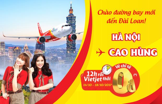 Săn vé 0 đồng, bay Hà Nội – Cao Hùng cùng Vietjet!