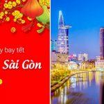 Rinh ngay vé máy bay Tết đi Sài Gòn