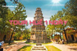 Tour du lịch Huế 1 Ngày – Hành trình về với vùng đất cố đô