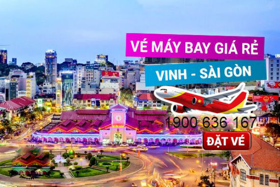Book ngay giá vé máy bay Vietjet Air Vinh đi Sài Gòn siêu tiết kiệm