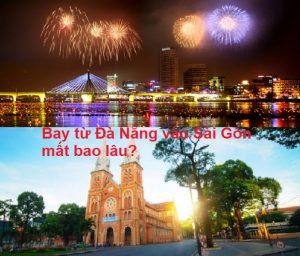 Đi máy bay từ Đà Nẵng vào Sài Gòn tốn bao lâu?