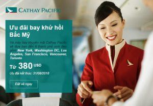 Cathay Pacific – Ưu đãi bay khứ hồi Bắc Mỹ chỉ từ 380 USD