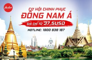 AirAsia – Cơ hội chinh phục Đông Nam Á xinh đẹp với giá chỉ từ 37,5 USD