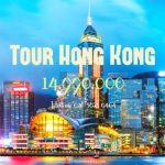 Tour du lịch HongKong 5 ngày 4 đêm | Khám phá Hong Kong, Quảng Châu, Chu Hải