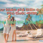 Tour du lịch Phú Quốc 4 ngày 3 đêm | Khám phá thiên đường nghỉ dưỡng đảo ngọc