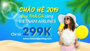 Chào hè 2019 – Chỉ từ 299,000 đồng bay thả ga cùng Vietnam Airlines