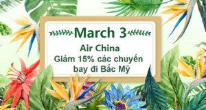 Mừng ngày 8/3 Air China giảm 15% các chuyến bay đi Bắc Mỹ