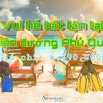 Tận hưởng mùa hè sôi động với tour du lịch Phú Quốc 3 ngày 2 đêm