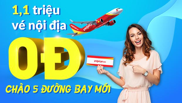 Chào 5 đường bay mới, Vietjet tung 1,1 triệu vé nội địa giá từ 0 đồng