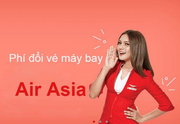 Phí đổi vé máy bay Air Asia