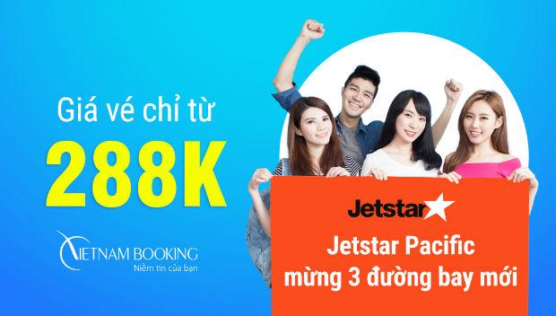Jetstar Pacific mừng 3 đường bay mới với giá vé chỉ từ 288.000 đồng