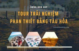 """Tour Phan Thiết bằng tàu hỏa từ Sài Gòn – Hành trình khám phá cảnh đẹp """"kinh đô nghỉ dưỡng"""""""