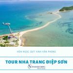 Tour Nha Trang – Điệp Sơn | Con đường xuyên biển, viên ngọc quý Vịnh Vân Phong