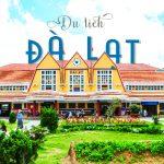 Tour du lịch Hà Nội Đà Lạt – Hành trình 4N3Đ khám phá xứ thông reo