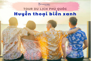 Tour du lịch Đà Nẵng – Phú Quốc 4N3Đ | Huyền thoại biển xanh