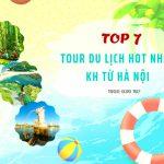 Tổng hợp 7 tour du lịch trong nước khởi hành từ Hà Nội, giá siêu hời