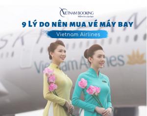 Tổng hợp 9 lý do nên mua vé máy bay của hãng Vietnam Airlines