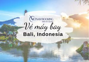 Đặt mua vé máy bay đi Bali giá rẻ