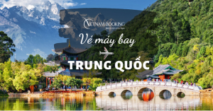 Đặt Vé Máy Bay đi Trung Quốc Giá Rẻ