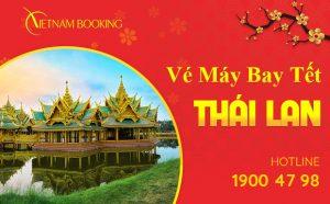 Vé máy bay Tết 2020 đi Thái Lan giá rẻ