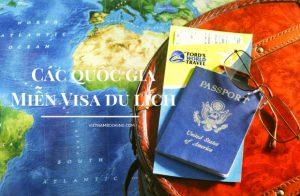 Danh sách các nước đi du lịch không cần visa cho người Việt