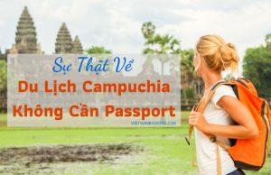 Sự thật về việc đi tour du lịch Campuchia không cần passport