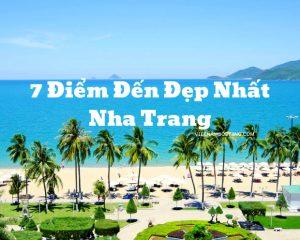 Du lịch Nha Trang nên đi đâu – 7 điểm tham quan đẹp nhất thành phố biển
