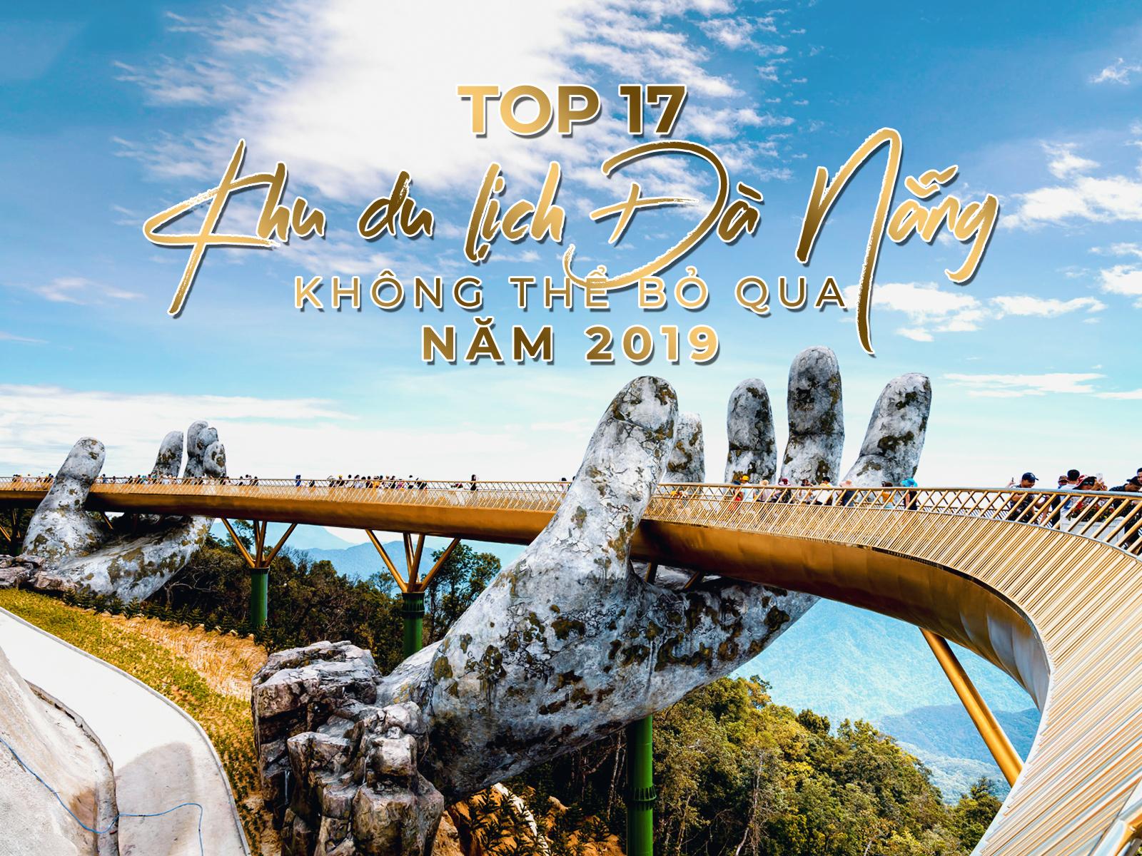 17 Khu du lịch Đà Nẵng không thể bỏ qua trong năm 2019