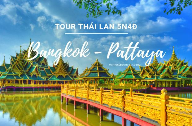 Tour Bangkok Pattaya 5 ngày 4 đêm: Hành trình mới lạ trên đất nước Thái Lan