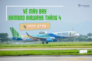 Vé máy bay Bamboo Airways tháng 4/2021 giá rẻ   Cách săn vé giá rẻ đơn giản