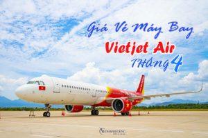 Vé máy bay Vietjet tháng 4 | Khuyến mãi chỉ từ 49.000Đ