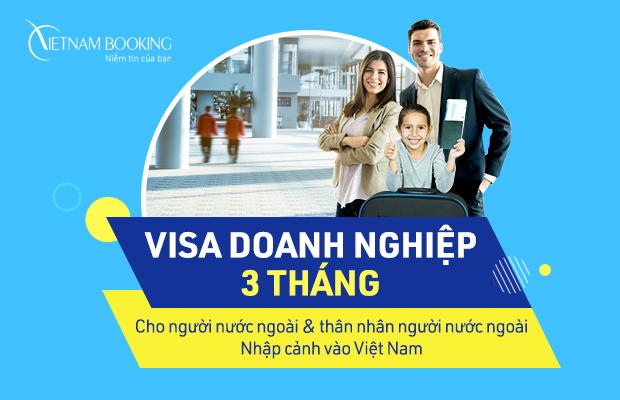 Dịch vụ làm visa DN 3 tháng cho người nước ngoài và thân nhân của người nước ngoài vào Việt Nam