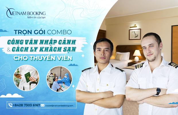 Combo công văn nhập cảnh và cách ly khách sạn cho thuyền viên | Đường biển, đường hàng không