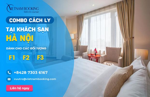 Đặt khách sạn cách ly cho F1, F2, F3 tại Hà Nội – Danh sách và bảng giá chi tiết