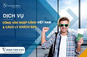 Công văn nhập cảnh, visa Việt Nam cho người nước ngoài và khách sạn cách ly