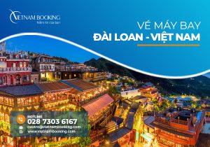 Vé máy bay từ Đài Loan về Việt Nam, cập nhật lịch bay tháng 9
