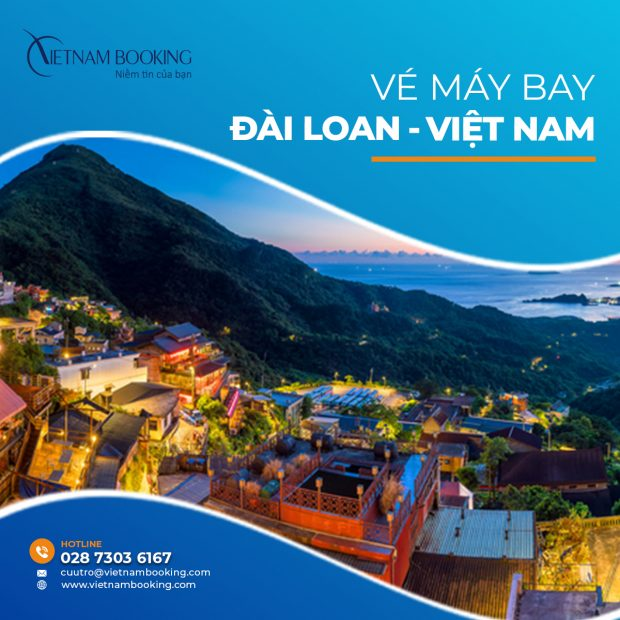 Vé máy bay từ Đài Loan về Việt Nam, cập nhật lịch bay tháng 6