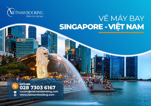 Vé máy bay từ Singapore về Việt Nam, thông tin chuyến bay hàng tháng